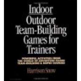 Indoor/Outdoor Team Building Games by Harrison Snow